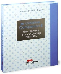 My Creative Companion 2: The Ultimate Scrapbooking Resource