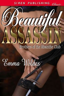 Beautiful Assassin [Brothers of the Absinthe Club 5] (Siren Publishing Classic)