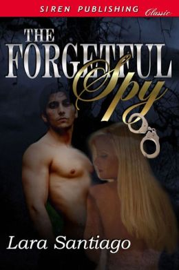 The Forgetful Spy [The Double Recall 1] (Siren Publishing Classic)