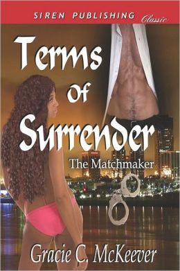 Terms Of Surrender [The Matchmaker 2] (Siren Publishing Classic)
