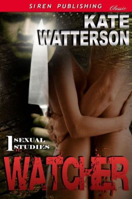 Watcher [Sexual Studies 1] (Siren Publishing Classic)