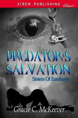 Predator's Salvation [Sisters of Emsharra 2] (Siren Publishing Classic)