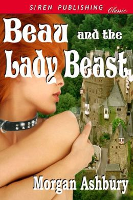 Beau and the Lady Beast [An Adult Fairy Tale] (Siren Publishing Classic)