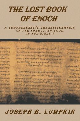 The Lost Book of Enoch: A comprehensive transliteration of the forgotten book of the Bible
