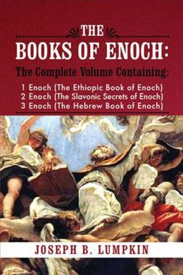 Containing 1 Enoch (The Ethiopic Book of Enoch), 2 Enoch (The Slavonic Secrets of Enoch), and 3 Enoch (The Hebrew Book of Enoch)