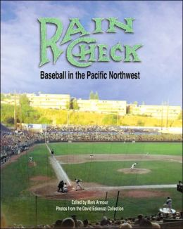 Rain Check: Baseball in the Pacific Northwest
