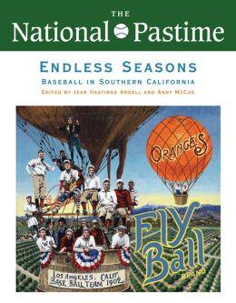 The National Pastime, Endless Seasons, 2011: Baseball in Southern California