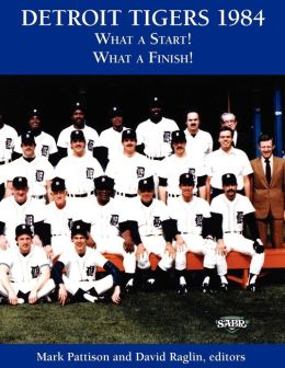 Detroit Tigers 1984: What a Start! What a Finish!