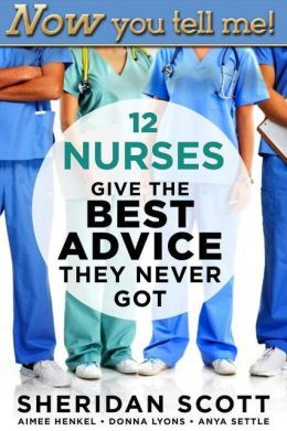Now You Tell Me! 12 Nurses Give the Best Advice They Never Got