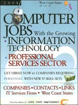 Computer Jobs with the Growing Information Technology Professional: West Coast States