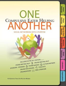 Social Networking with a Purpose: One Compulsive Eater Helping Another - Free Phone Meeting Help - Online Meeting Help - Sponsors-Phone Buddies - Face-to-Face Meetings - Online Discussions - Podcasts - Organizations - Free Literature and more