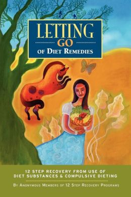 Letting Go of Diet Remedies: Twelve Step Recovery from Diet Remedies & Compulsive Eating-Daily Meditations