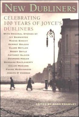 New Dubliners: Original Stories Celebrating 100 Years of Joyce's Dubliners