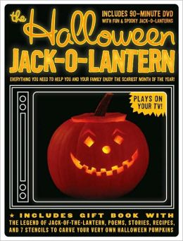 Halloween Jack-O-Lantern: Everything You Need to Help You and Your Family Enjoy the Scariest Month of the Year!