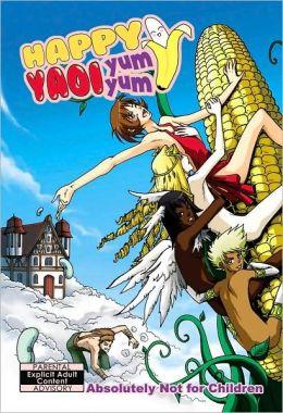 Happy Yaoi Yum Yum Volume 1 (v. 1) Yamila Abraham, Grace Hume and W. H. Tony