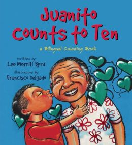 Juanito Counts to Ten: A Bilingual Counting Book