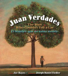 Juan Verdades: The Man Who Couldn't Tell a Lie / El hombre que no sabia mentir