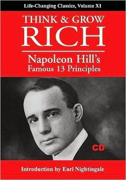 Think and Grow Rich: Napoleon Hill's Famous 13 Principles