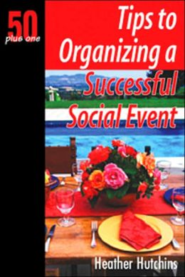 50 plus One: Tips to Organizing a Successful Social Event