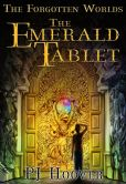 Book Cover Image. Title: The Emerald Tablet, Author: P. J. Hoover