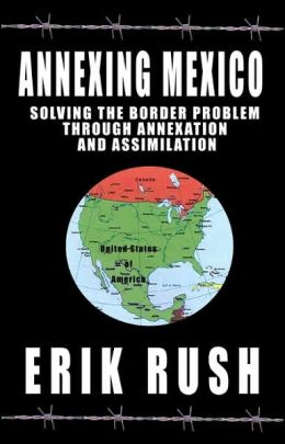 Annexing Mexico: Solving the Border Problem Through Annexation and Assimilation