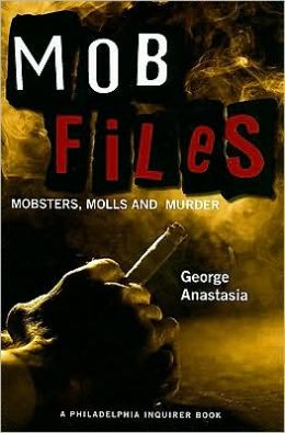 Mobfiles: Mobsters, Molls, and Murder