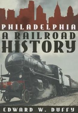 Philadelphia Railroad History