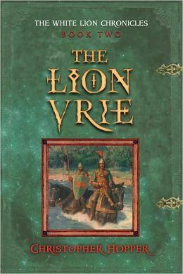 The Lion Vrie: Second in the White Lion Chronicles