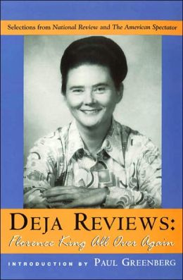 Deja Reviews: Florence King All over Again: Selections from National Review and the American Spectator 1990 To 2001