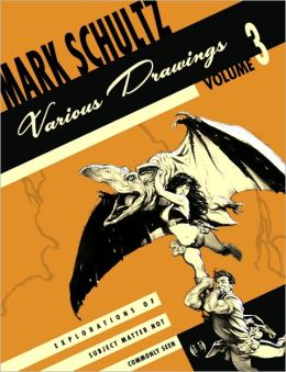 Mark Schultz Various Drawings Volume 3