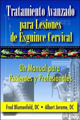 Tratamiento Avanzado Para Lesiones De Esguince Cervical: Un Manual Para Pacientes Y Profesionales