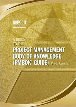 A Guide to the Project Management Body of Knowledge (PMBOK Guide) Vierte Ausgabe