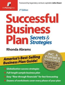Successful Business Plan: Secrets and Strategies