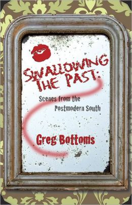 Swallowing the Past: Scenes from the Postmodern South