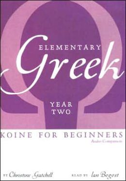 Elementary Greek Koine for Beginners: Year Two: Audio Companion