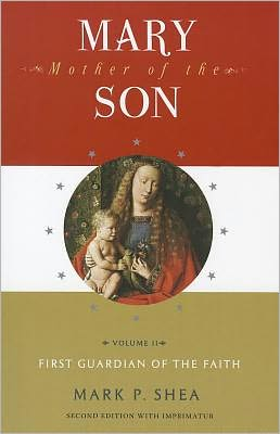 Mary, Mother of the Son: Volume Two: First Guardian of the Faith