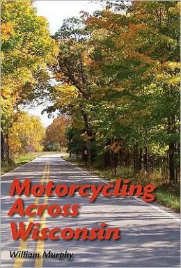 Motorcycling Across Wisconsin