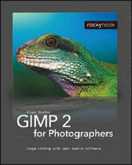 GIMP2 for Photographers: Image Editing with Open Source Software