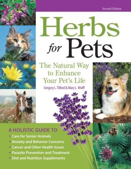 Herbs for Pets: The Natural Way to Enhance Your Pet's Life, 2nd Edition