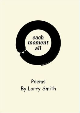Each Moment All: Poems