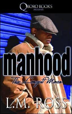 Manhood: The Longest Moan