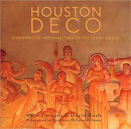 Houston Deco: Modernistic Architecture of the Texas Coast