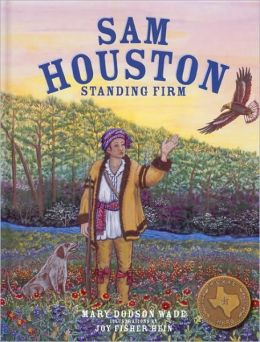Sam Houston: Standing Firm