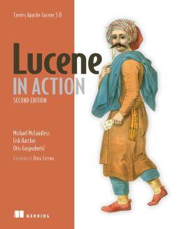 Lucene in Action: Covers Apache Lucene V. 3. 0