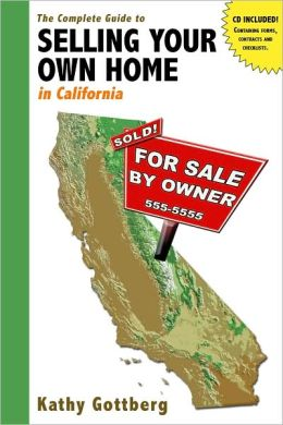 Complete Guide to Selling Your Own Home in California [With CDROM]