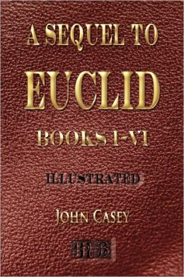 Sequel to the First Six Books of the Elements of Euclid -
