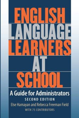 English Language Learners at School: A Guide for Administrators