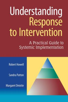 Understanding Response to Intervention: A Practical Guide to Systematic Implementation