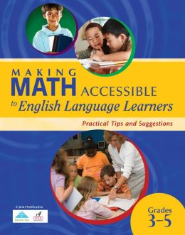 Making Math Accessible to Students with Special Needs: Practical Tips and Suggestions, Grades 3-5