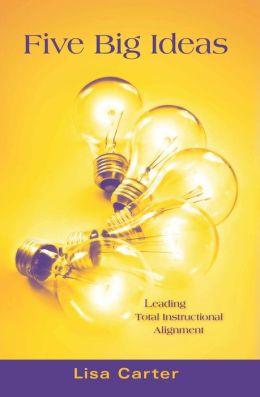 Five Big Ideas: Leading Total Instructional Alignment